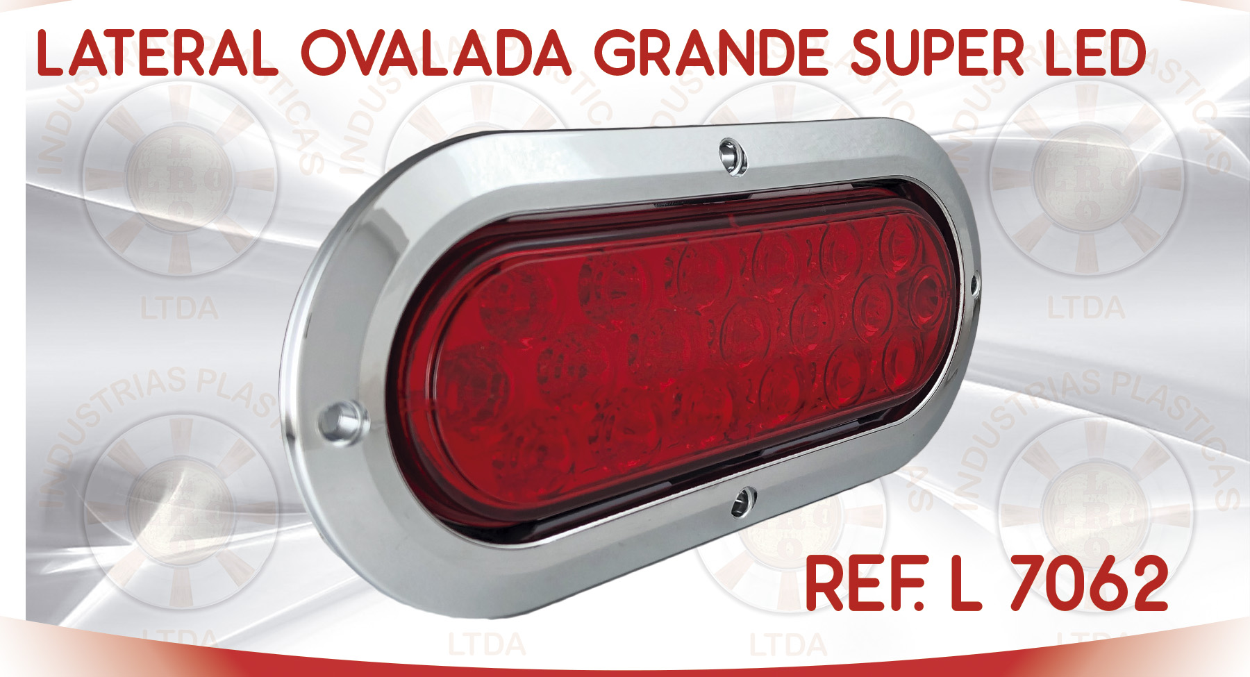 L 7062 LATERAL OVALADA GRANDE SUPER LED