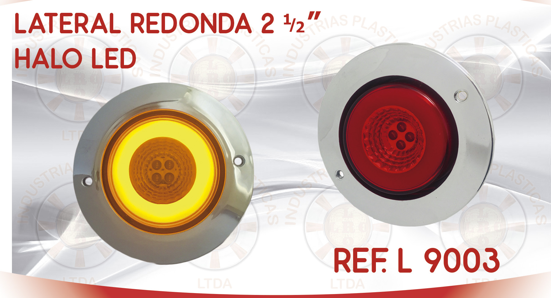 L 9003 LATERAL REDONDA 2 Y MEDIA PULGADAS HALO LED