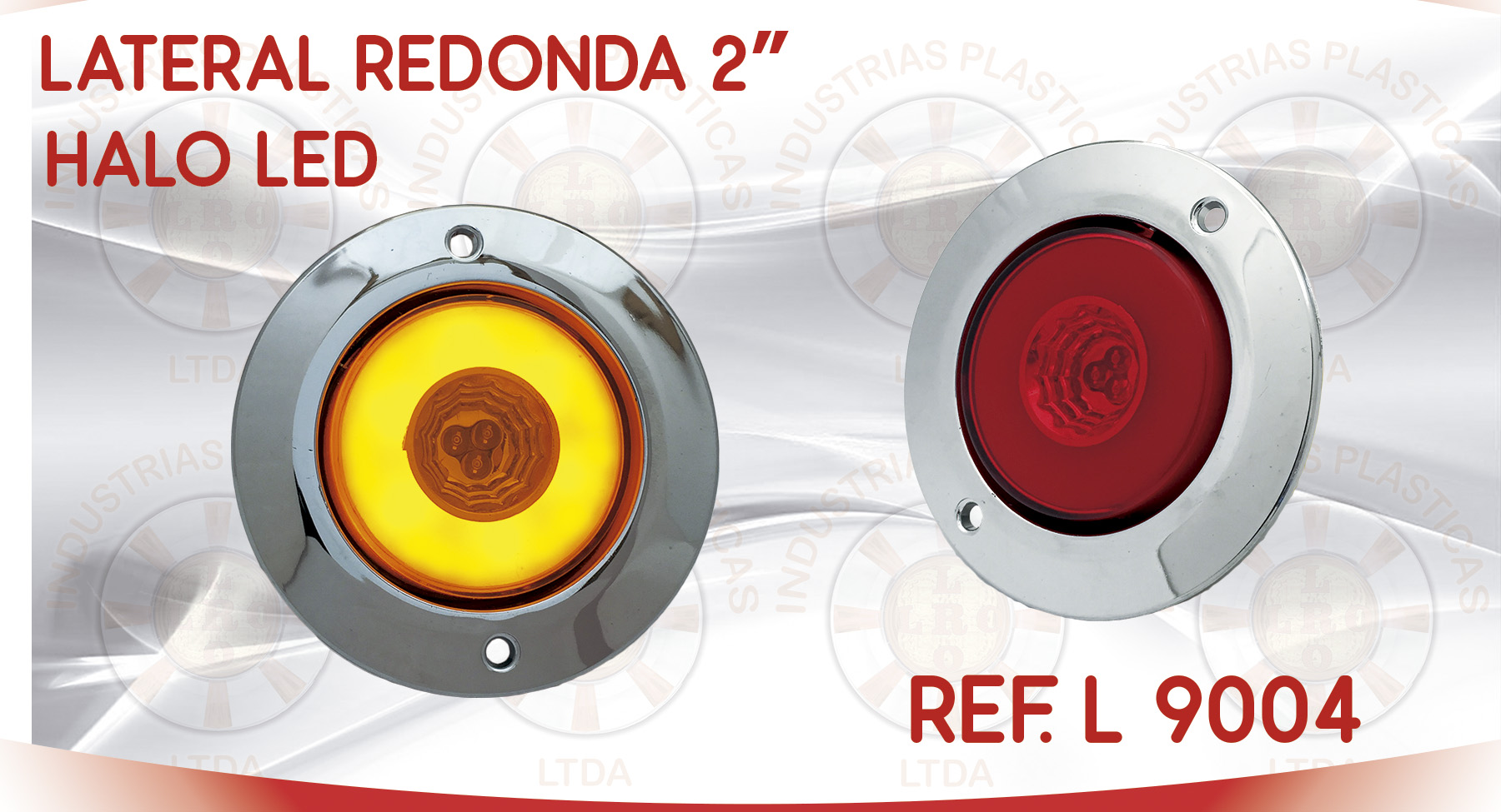 L 9004 LATERAL REDONDA 2 PULGADAS HALO LED