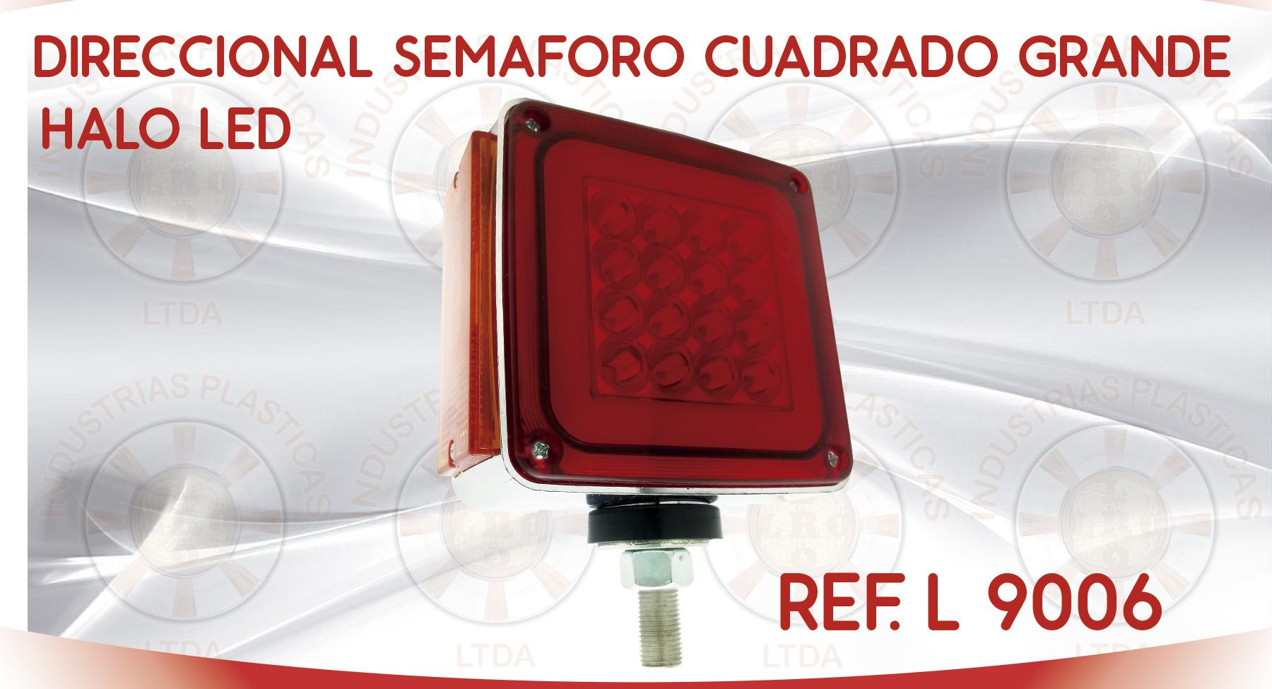 L 9006 DIRECCIONAL SEMAFORO CUADRADO GRANDE HALO LED