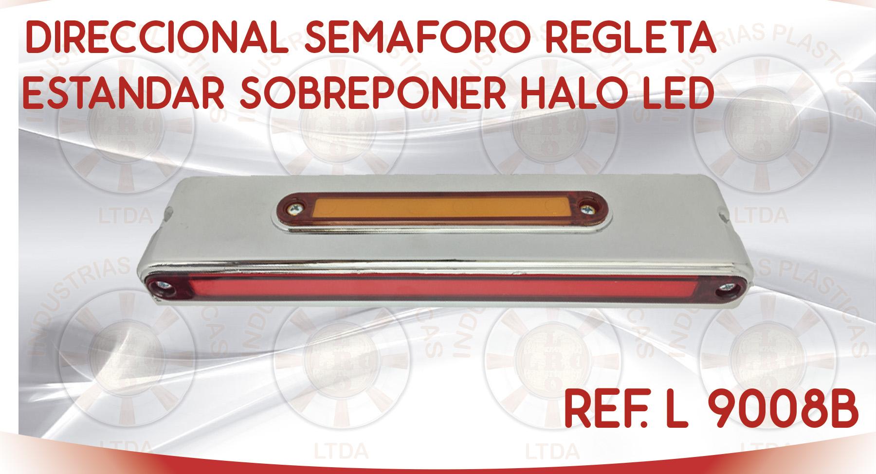 L 9008B DIRECCIONAL SEMAFORO REGLETA ESTANDAR SOBREPONER HALO LED