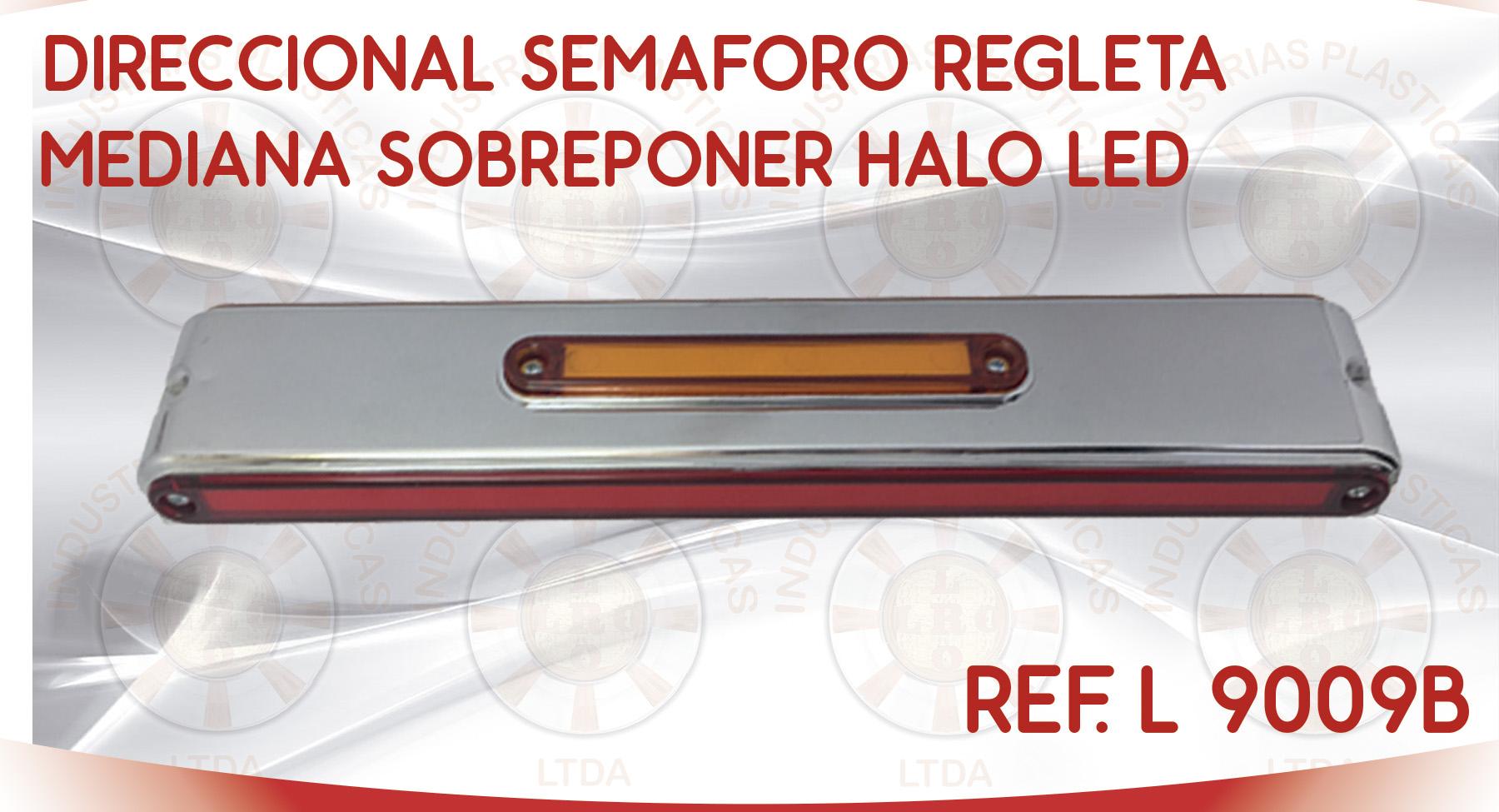 L 9009B DIRECCIONAL SEMAFORO REGLETA MEDIANA SOBREPONER HALO LED