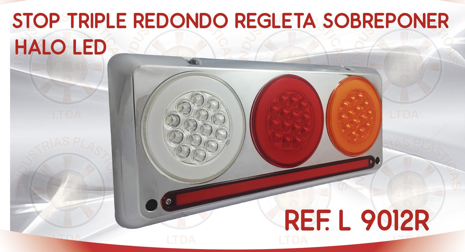 L 9012R STOP TRIPLE REDONDO REGLETA SOBREPONER HALO LED