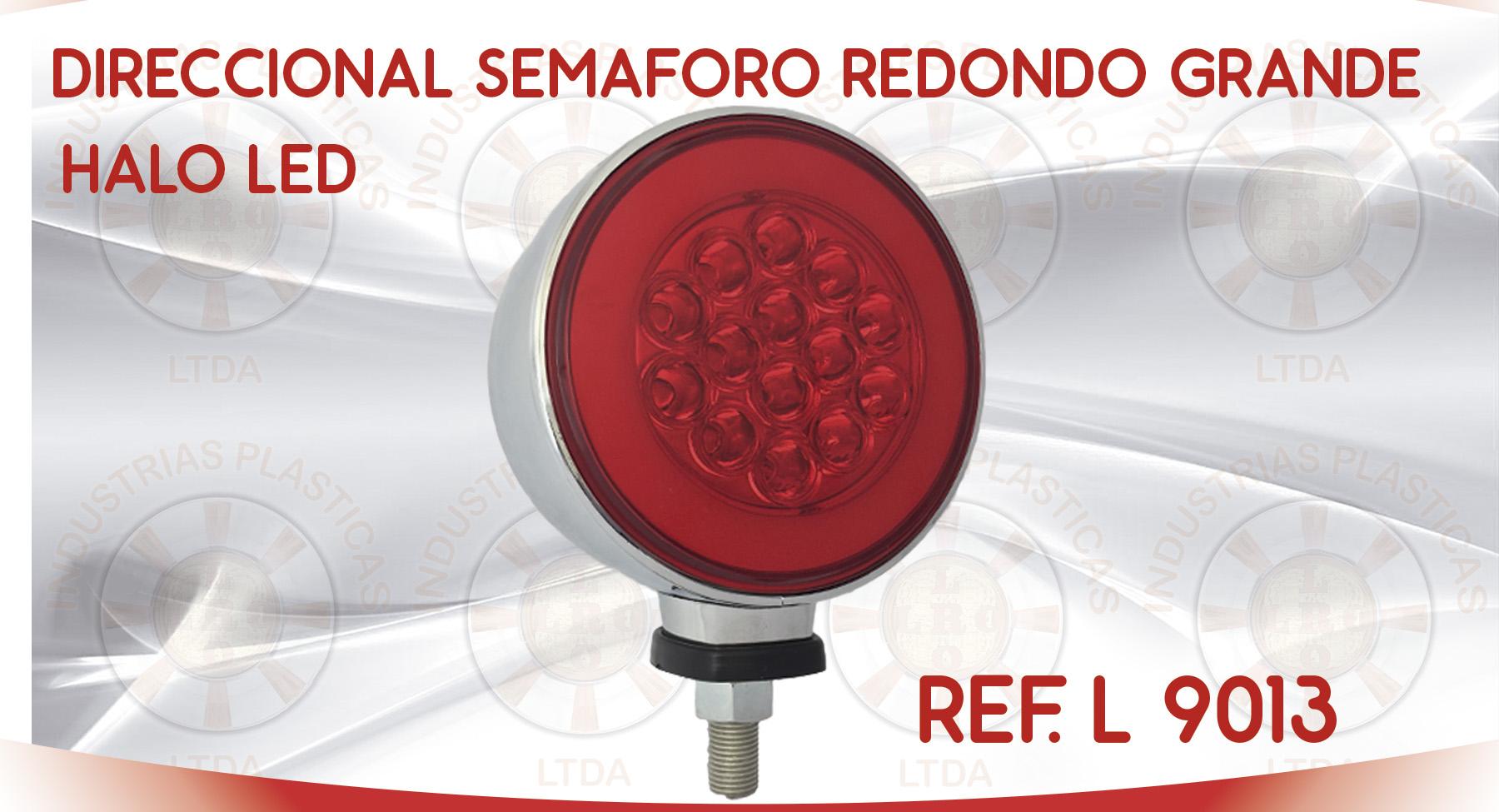 L 9013 DIRECCONAL SEMAFORO REDONDO GRANDE HALO LED