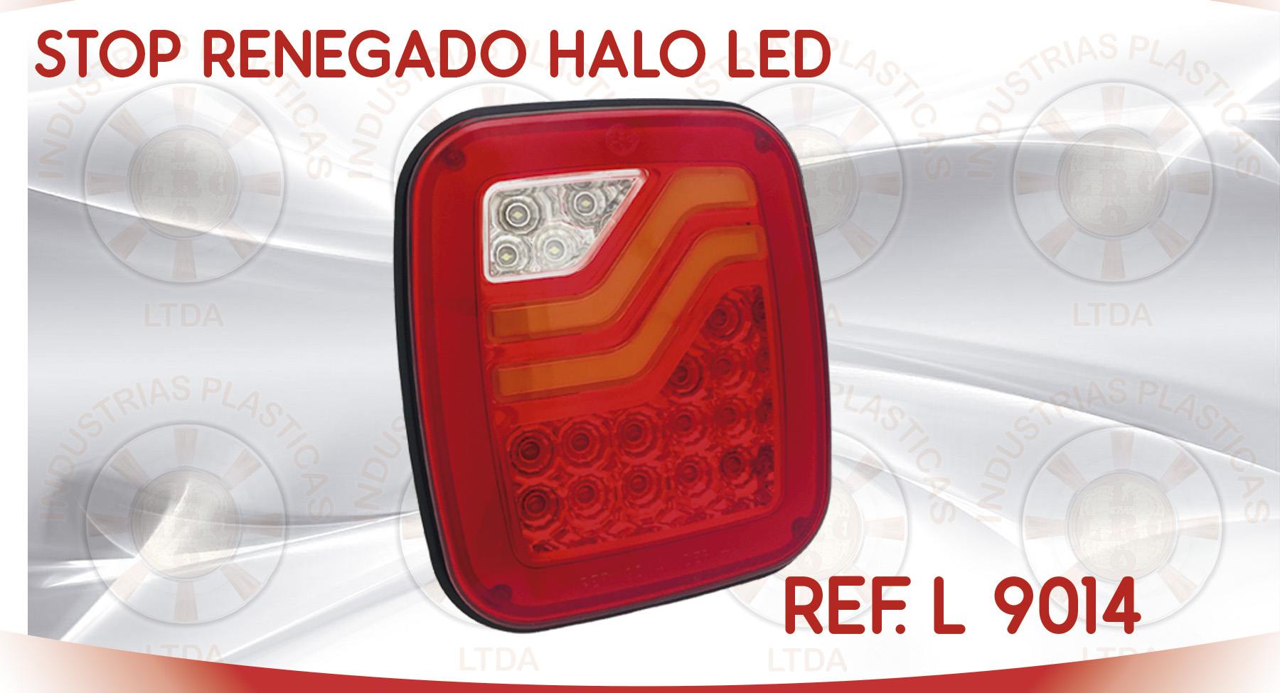 L 9014 STOP RENEGADO HALO LED