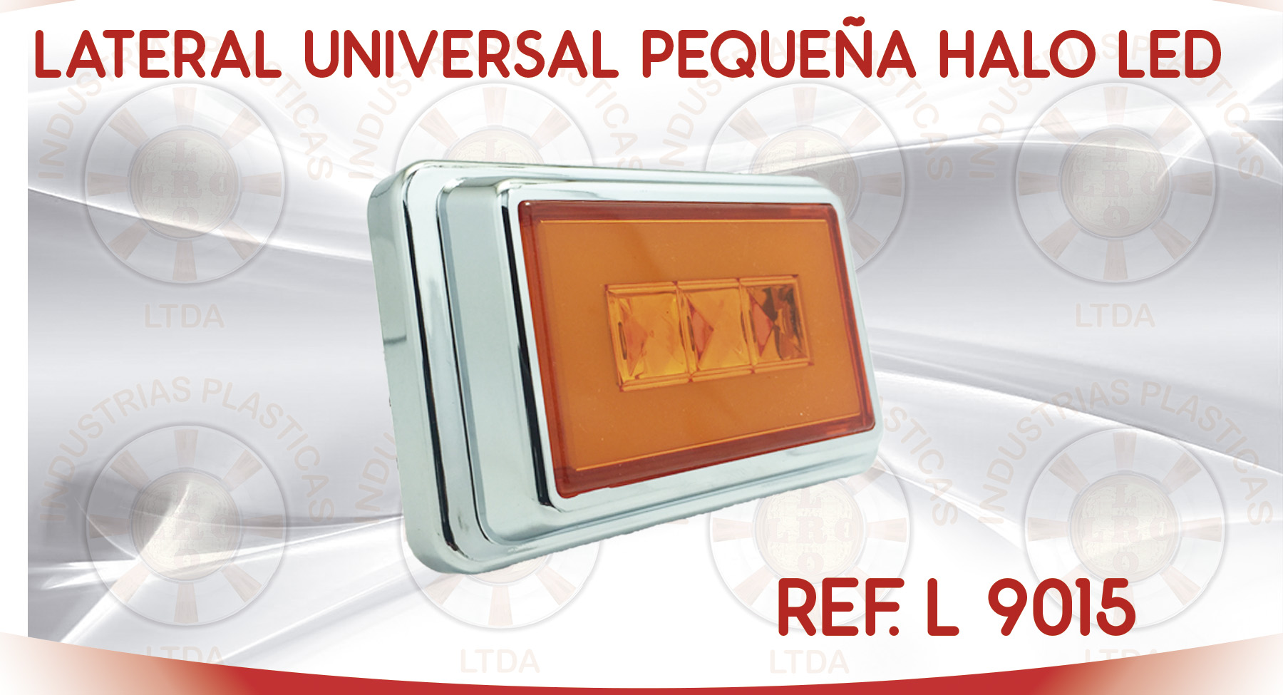 L 9015 LATERAL UNIVERSAL PEQUEÑA HALO LED