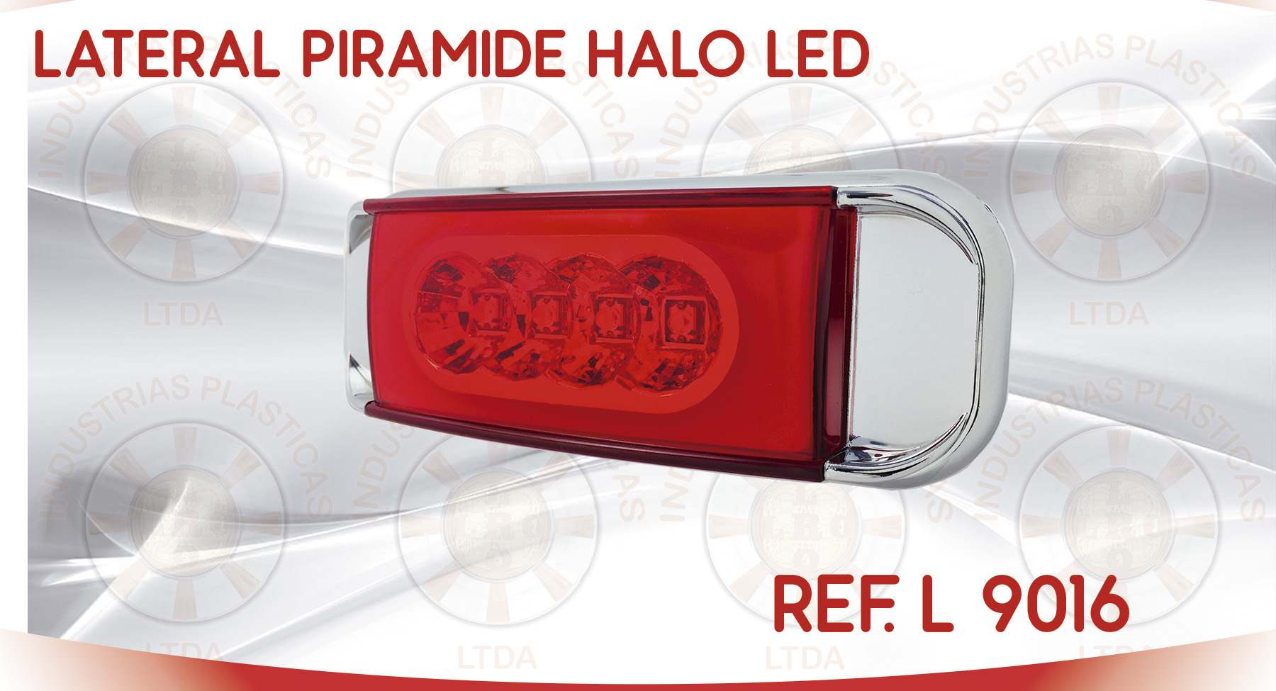 L 9016 LATERAL PIRAMIDE HALO LED