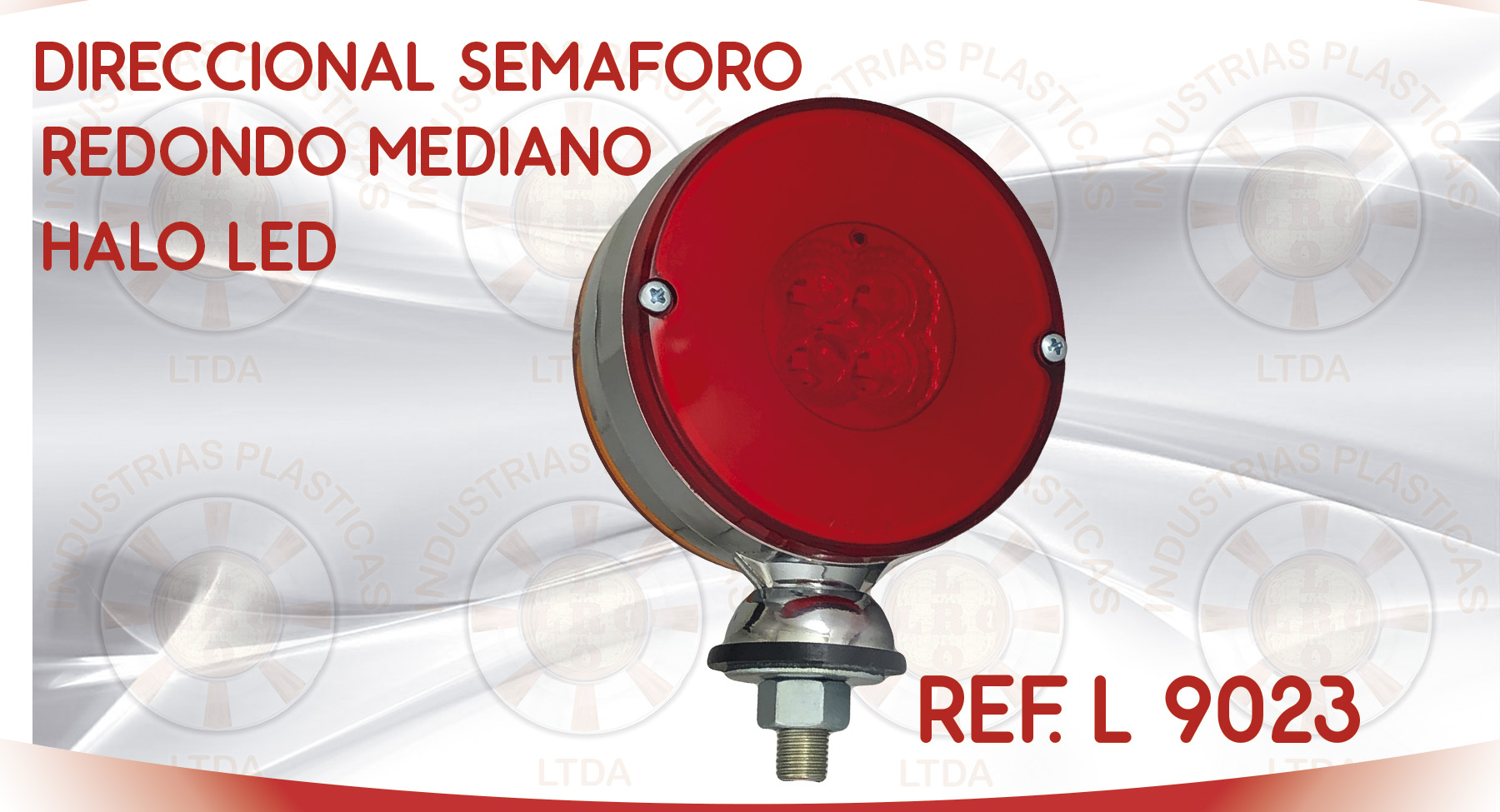 L 9023 DIRECCIONAL SEMAFORO REDONDO MEDIANO HALO LED