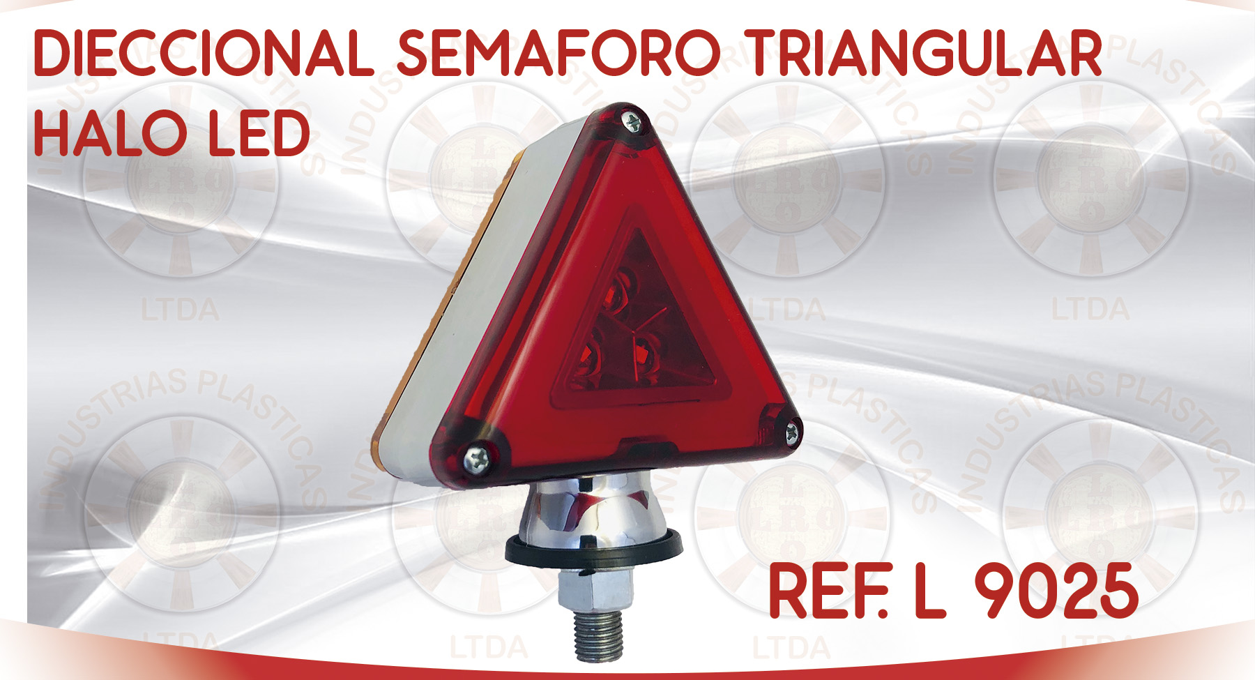 L 9025 DIRECCIONAL SEMAFORO TRIANGULAR HALO LED