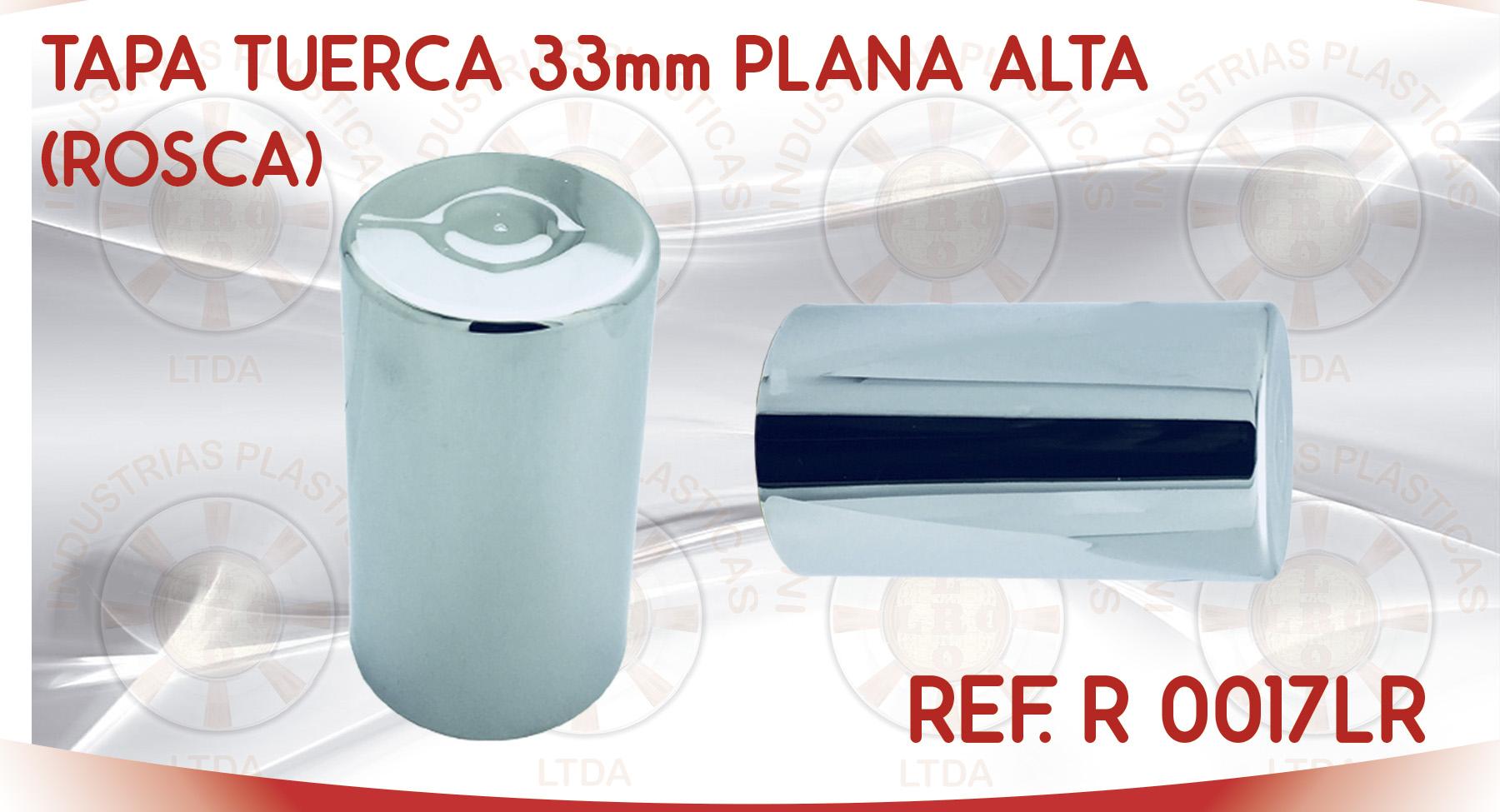 R 0017LR TAPA TUERCA 33mm PLANA ALTA ROSCA