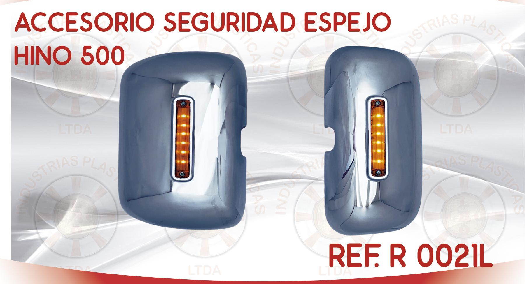 R 0021L ACCESORIO SEGURIDAD ESPEJO HINO 500