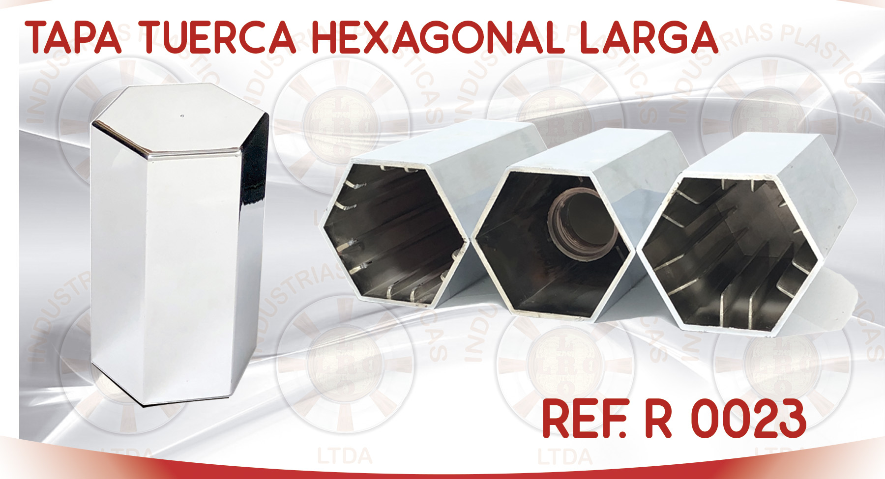 R 0023 TAPA TUERCA HEXAGONAL LARGA