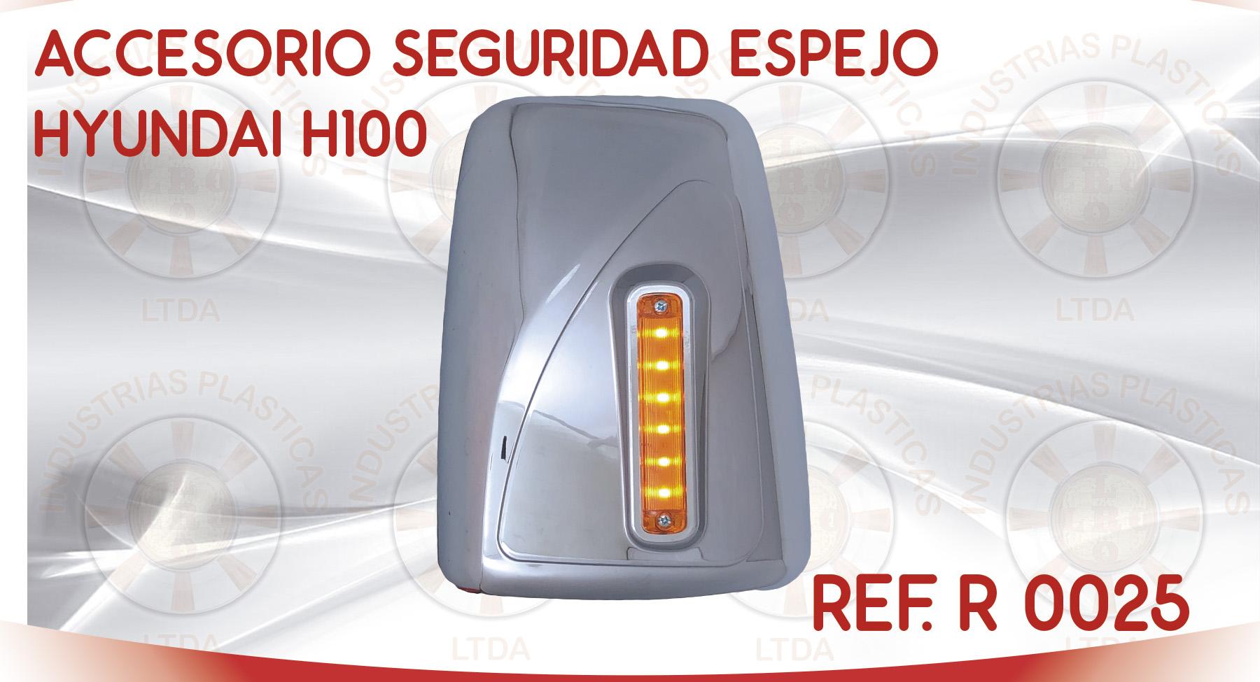 R 0025 ACCESORIO SEGURIDAD ESPEJO HYUNDAI H100